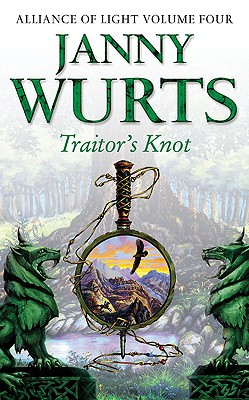 Image for Traitors Knot: Fourth Book of The Alliance of Light (The Wars of Light and Shadow) (Book 7)