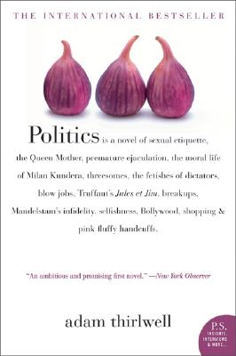 Politics: A Novel, Thirlwell, Adam