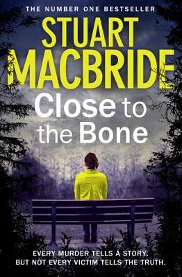 Close to The Bone, Stuart Macbride