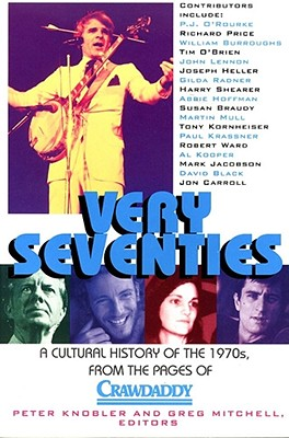 VERY SEVENTIES : A CULTURAL HISTORY OF THE 1970s, PETER KNOBLER