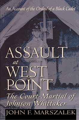 Image for Assault at West Point, the Court Martial of Johnson Whittaker