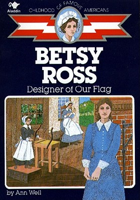 Image for Betsy Ross : Designer of Our Flag (Childhood of Famous Americans)