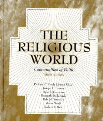 The Religious World: Communities of Faith (3rd Edition), Bush, Richard C. And  Joseph F. Byrnes