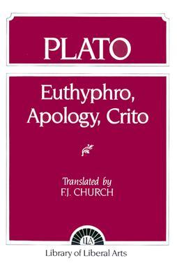 Plato: Euthyphro, Apology, Crito, Plato