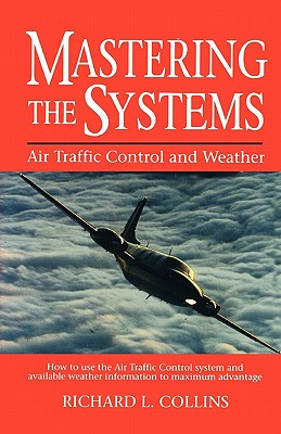 Image for Mastering the Systems: Air Traffic Control and Weather