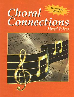 Choral Connections, Level 2, Mixed, Student Edition, McGraw-Hill
