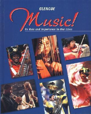 Music!: It's Role & Importance in Our Lives Student Edition, McGraw-Hill Education