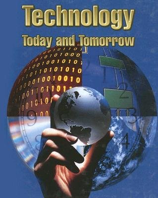 Image for Technology: Today & Tomorrow, Student Text [Hardcover]  by McGraw-Hill