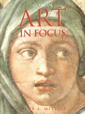Art In Focus Student Edition, McGraw-Hill Education