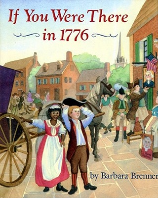 If You Were There in 1776, Brenner, Barbara