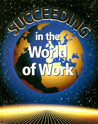 Image for Succeeding in the World of Work, Student Edition