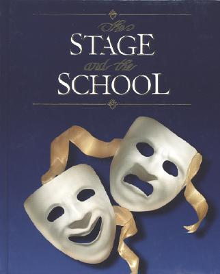 Image for The Stage and the School