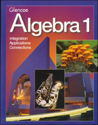 Glencoe Algebra 1: Integration, Applications, Connections, McGraw-Hill Education