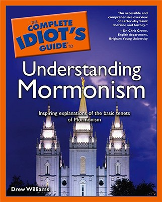 Image for The Complete Idiot's Guide to Understanding Mormonism