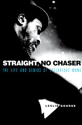 Image for Straight, No Chaser: The Life and Genius of Thelonious Monk