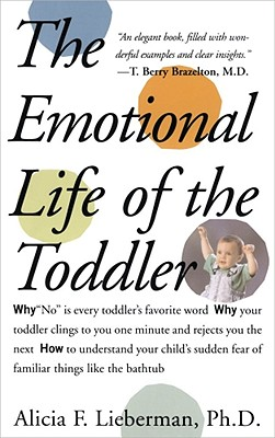 The Emotional Life of the Toddler, Lieberman, Alicia F.