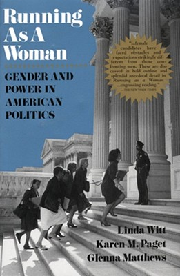 Image for Running as a Woman: Gender and Power in American Politics