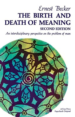 Birth And Death Of Meaning, Becker, Ernest