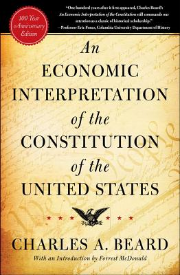 An Economic Interpretation of the Constitution of the United States, Beard, Charles Austin