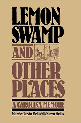 LEMON SWAMP AND OTHER PLACES, MAMIE GARVIN FIELDS