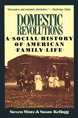 Image for DOMESTIC REVOLUTIONS A SOCIAL HISTORY OF AMERICAN FAMILY LIFE