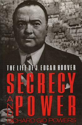 Image for Secrecy and Power: The Life of J. Edgar Hoover