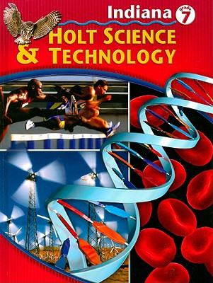Holt Science and Technology Indiana: Student Edition Grade 7 2005, HOLT, RINEHART AND WINSTON