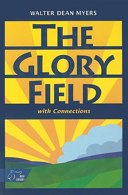 Glory Field : With Connections, WALTER DEAN MYERS