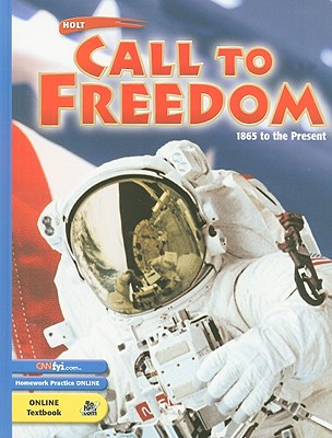 Image for Holt Call to Freedom: Student's Edition CALL TO FREEDOM 2003 1865 TO PRESENT Grade 07 1865 to Present 2003