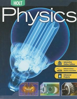 Holt Physics: STUDENT EDITION 2006, HOLT, RINEHART AND WINSTON