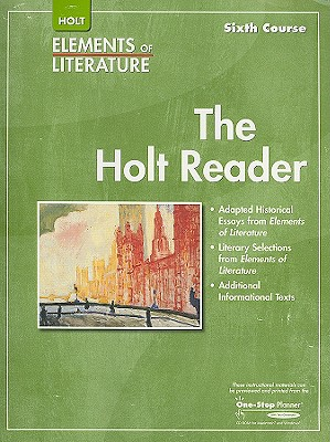 Elements of Literature: Reader Grade 12 Sixth Course, RINEHART AND WINSTON HOLT (Author)