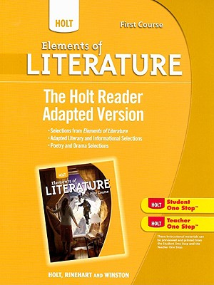 Holt Elements of Literature: The Holt Reader, Adapted Version First Course, RINEHART AND WINSTON HOLT (Author)