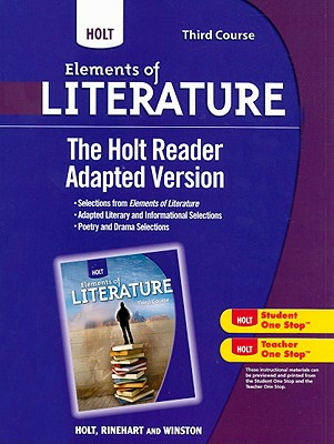 Holt Elements of Literature: The Holt Reader, Adapted Version Third Course, RINEHART AND WINSTON HOLT (Author)