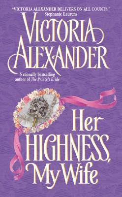 Her Highness, My Wife, VICTORIA ALEXANDER