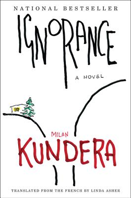 Ignorance: A Novel, Kundera, Milan