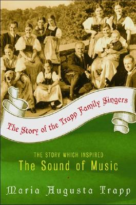 Story of the Trapp Family Singers, MARIA AUGUSTA TRAPP