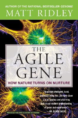 The Agile Gene: How Nature Turns on Nurture, Matt Ridley
