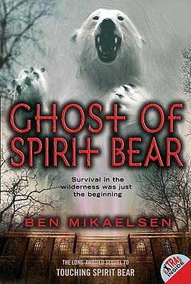 Ghost of Spirit Bear, Mikaelsen, Ben