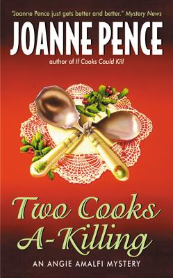 TWO COOKS A-KILLING  An Angie Amalfi Mystery, Pence, Joanne
