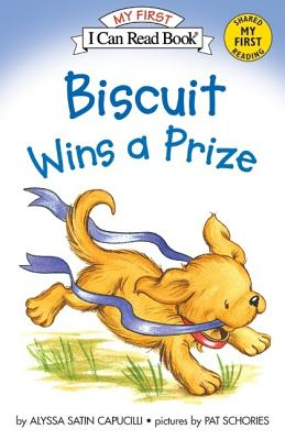 Biscuit Wins a Prize (My First I Can Read), Alyssa Satin Capucilli