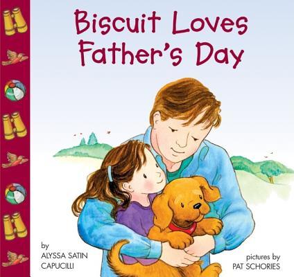 "Biscuit Loves Father's Day, ""Capucilli, Alyssa Satin"""