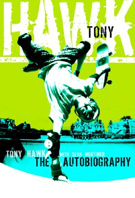 Tony Hawk: Professional Skateboarder, Hawk, Tony; Mortimer, Sean