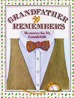 Grandfather Remembers: Memories for My Grandchild, Judith Levy; Timothy Gray [Editor]; Judy Pelikan [Illustrator];