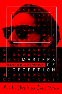 Masters of Deception: Gang That Ruled Cyberspace, Slatalla, Michelle & Quittner, Joshua