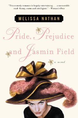 Pride, Prejudice and Jasmin Field: A Novel, Nathan, Melissa
