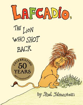 LAFCADIO : THE LION WHO SHOT BACK, SHEL SILVERSTEIN