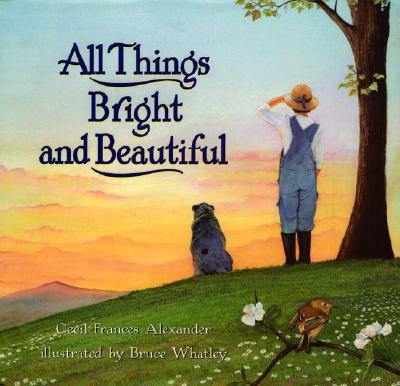 All Things Bright and Beautiful, Cecil Frances Alexander