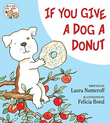 If You Give a Dog a Donut, Numeroff, Laura