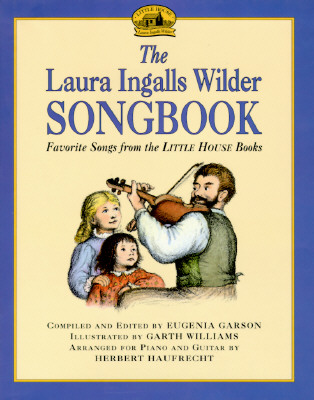 Image for The Laura Ingalls Wilder Songbook: Favorite Songs from the Little House Books