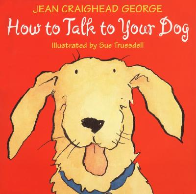 Image for How to Talk to Your Dog (Talk to Your Pets)